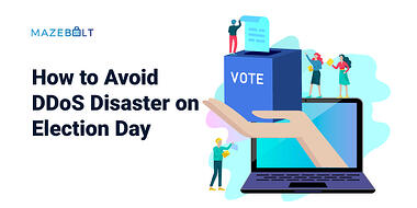 How to Avoid DDoS Disaster on Election Day