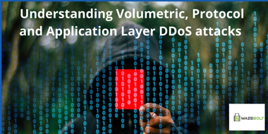 Understanding Volumetric, Protocol and Application Layer DDoS Attacks