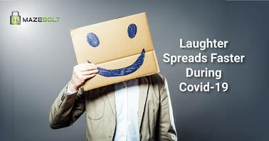 Laughter Spreads Faster During Covid-19