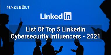 Top cybersecurity influencers on LinkedIn