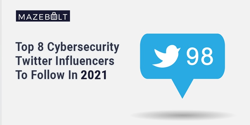 Top Cybersecurity Influencers You Need To Follow In 2021