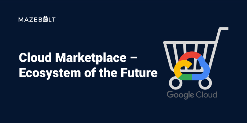 Cloud Marketplace – Ecosystem of the Future